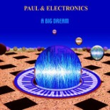 PAUL & ELECTRONICS - a big dream - Nerocromo music 2015