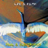 PAUL & ELECTRONICS - Life & Faith - Nerocromo music 2015